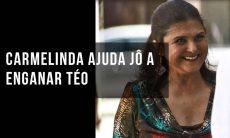 """Carmelinda ajuda Jô a enganar Téo. Hoje (8/10) em """"A Dona do Pedaço"""""""