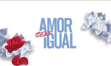 Amor Sem Igual